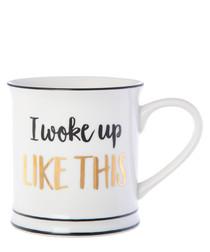 I Woke Up Like This porcelain Mug